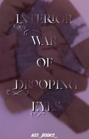 Interior war Of Drooping Eyes by Ao3_books_