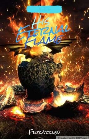 His Eternal Flame by Frizazzled