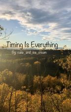 Timing Is Everything by cake_and_ice_cream