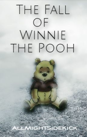 The Fall Of Winnie The Pooh by AllMightSideKick