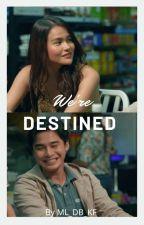 WE'RE DESTINED  by DONBELLE_DONBELLE