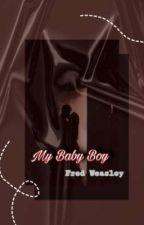 My Baby Boy //Fred Weasley  autorstwa LettyWeasley