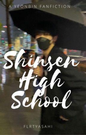 shinsen high school | yeonbin by flrtyasahi