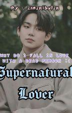 [Supernatural Lover CHOI HYUNSUK ✔️] by pttriamani