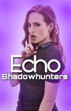Echo || 𝐒𝐡𝐚𝐝𝐨𝐰𝐡𝐮𝐧𝐭𝐞𝐫𝐬 by WH0RE4-MIKAELSONS
