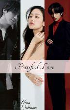 Petrified Love(JJK x Kim Taehyung x Reader) by dorashinchi