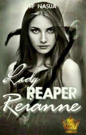 Lady Reaper Reianne Rewritten [COMPLETED] by RFNasua