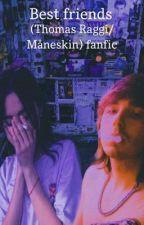 Best friends (Thomas Raggi/ Måneskin) fanfic  by maneskinvibes