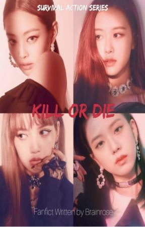 Kill Or Die (Blackpink) by Brainrose