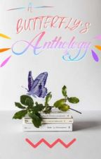 A Butterfly's Anthology by BerryButterfly11