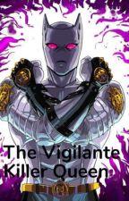 The Vigilante Killer Queen by WereLich