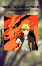 Naruto: The Unknown Prodigy  by dripdrop11203