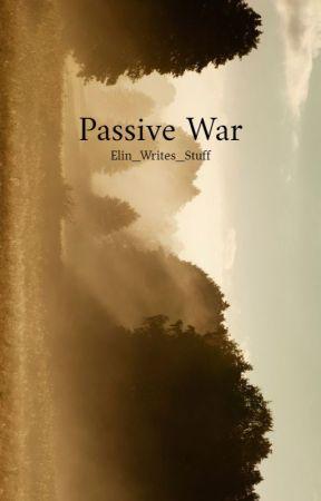 Passive War by TheGoldenHawk74