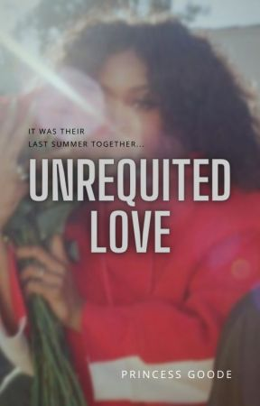 Unrequited Love by Princess_Goode