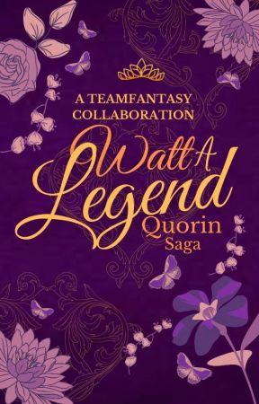 Watt-A-Legend 2021: Quorin Saga (A TeamFantasy Collaboration) by WattpadDarkFantasy