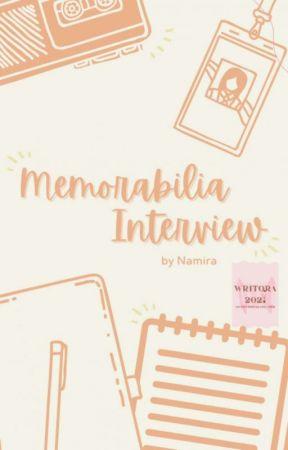 Memorabilia Interview by namirasaja_