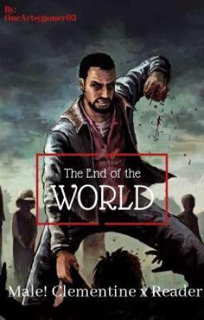 Book One: The End of the World (Male! Clementine x Reader)  by OneArtsyGamer03