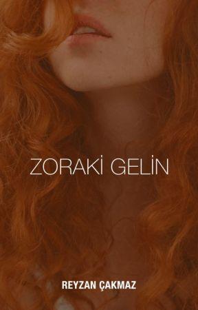 ZORAKİ GELİN +18 by rezancakmaz