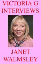 Victoria G Interviews Janet Walmsley by HelloVictoriaG