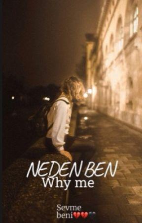 NEDEN BEN 🖤💔 by Kerime868