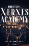HIDDEN : XERXES ACADEMY - (Completed) cover