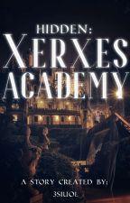 HIDDEN : XERXES ACADEMY - (Completed) ni 3siuol