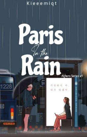 Paris In The Rain (Aljhero Series #1) by Kieeeeemiqt