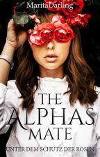 The Alphas Mate - Unter dem Schutz der Rosen  von MaritaDarling