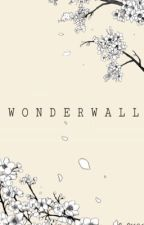 Wonderwall  by deadlycan