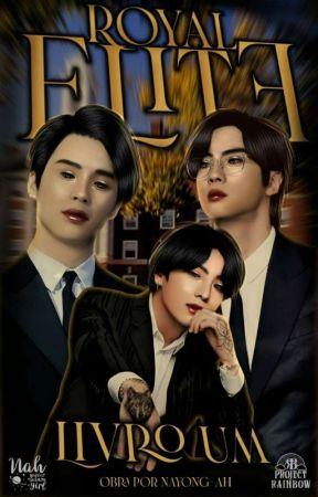 Royalty Elite || Livro Um by nayong-ah