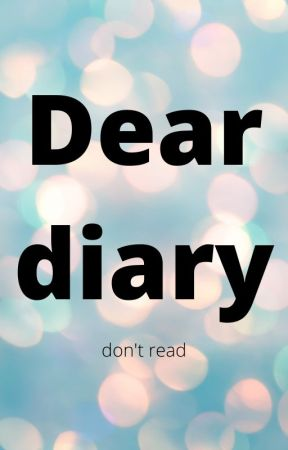 Dear diary by potatoeswhitketchup