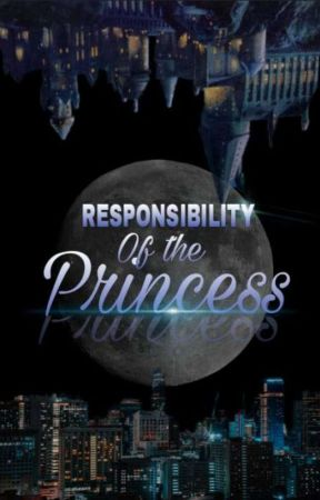 Responsibility of the Princess by xxoneone1