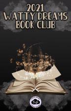 Watty Dreams Book Club 2021 by TeamOfDreams