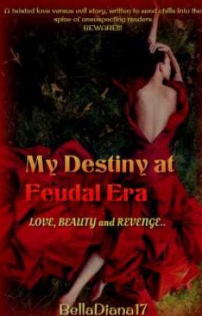 My Destiny At Feudal Era by QueenIanne5