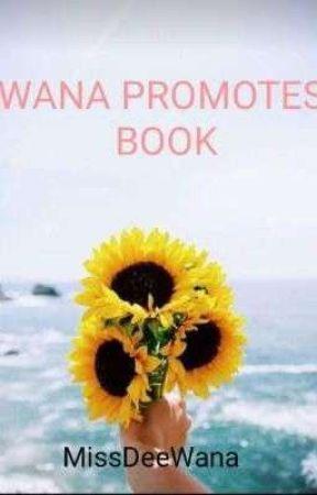 WANA PROMOTES BOOK♡ [OPEN] by MissDeeWana