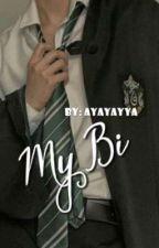 My Bi (Hiatus And Revisi) by Ayayayya_