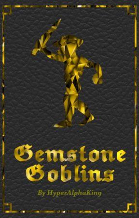 Gemstone Goblins (LitRPG) by HyperAlphaKing