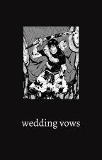wedding vows; toji fushiguro by SORAmoon5