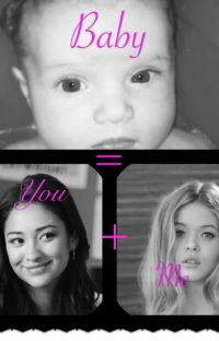 You + Me = Baby (Emison fanfic) cover