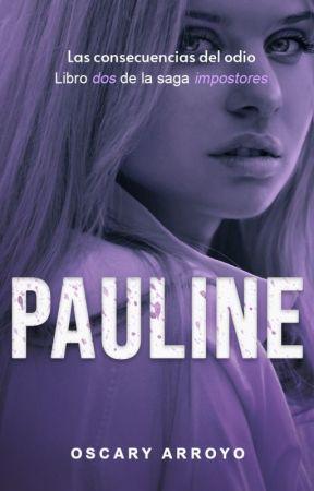 Pauline © (Impostores #2) by OscaryArroyo