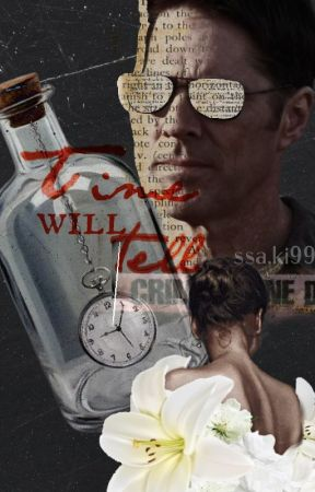 Time Will Tell [Aaron Hotchner x Reader] by ssa-ki99
