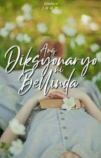 Ang Diksyonaryo ni Bellinda by CalixtaLei