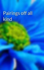 Pairings off all kind by Tainguin