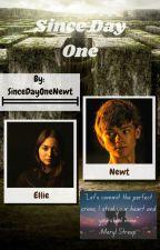 Since Day One (Newt FanFic) by SinceDayOneNewt