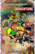 •   boboiboy and friends adventure   • oleh anindya070320