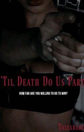 'Til Death Do Us Part  by Talexbabe