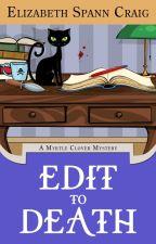 Edit to Death :  Myrtle Clover #14 by ElizabethSCraig