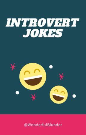Introvert Jokes  by WonderfulBlunder