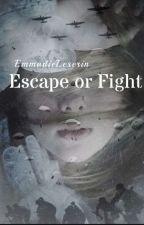 Escape or fight? von EmmadieLeserin