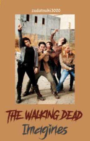 The walking dead - Imagines  by ZudaTsuki3000
